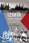 İzmir Spor Tarihi & İzmir Spor Tarihinden Sayfalar, Oyunlar, Spor Kulüpleri ve Sporcular