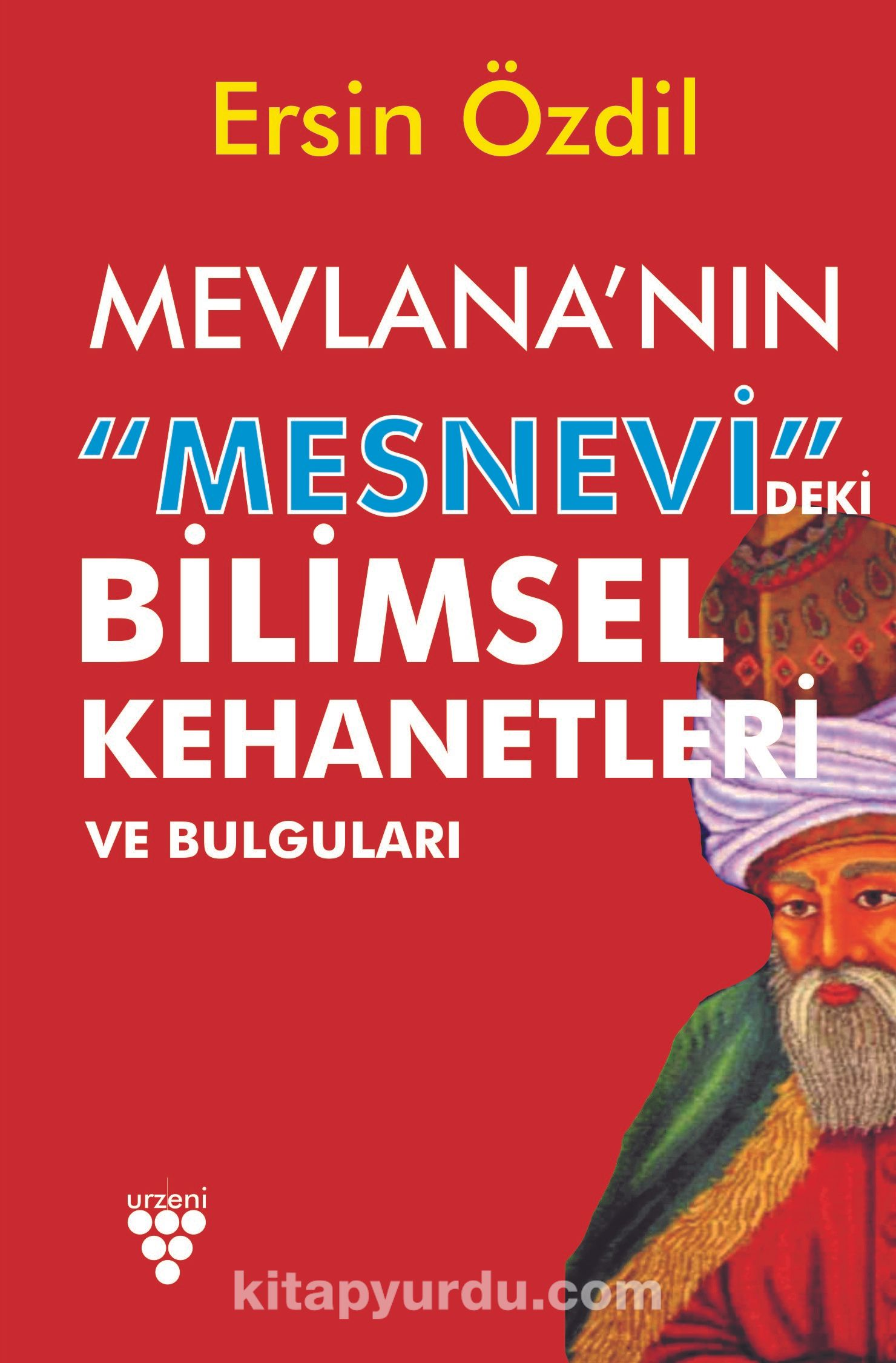 Mevlana'nın Mesnevi'deki Bilimsel Kehanetleri ve Bulguları - Ersin Özdil pdf epub