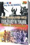 Kore Savaşı (1950 - 1953) Esirler Beyin Yıkama, Psikolojik Harp Propaganda