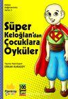 Kültür Değerlerimiz Serisi 3: Süper Keloğlan'dan Çocuklara Öyküler