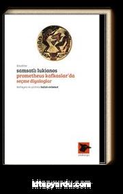Prometheus Kafkaslar'da & Seçme Diyologlar