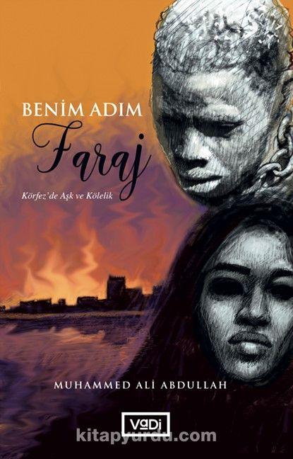 Benim Adım FarajKörfez'da Aşk ve Kölelik - Muhammed Ali Abdullah pdf epub