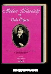 Madam Blavatsky ve Gizli Öğreti