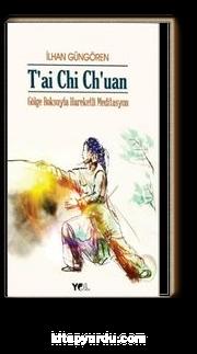 T'AI CHI CH'UAN / Gölge Boksu'yla Hareketli Meditasyon