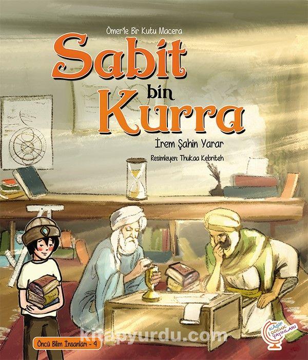 Ömerle Bir Kutu Macera: Sabit bin Kurra - İrem Şahin Yarar pdf epub