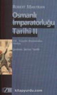 Osmanlı İmparatorluğu Tarihi Cilt: 2 19. Yüzyılın Başlarından Yıkılışa