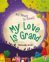 My Heart Is Small My Love Is Grand (Kalbim Küçük Sevgim Büyük)