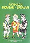 Futbolcu Fıkralar - Şakalar