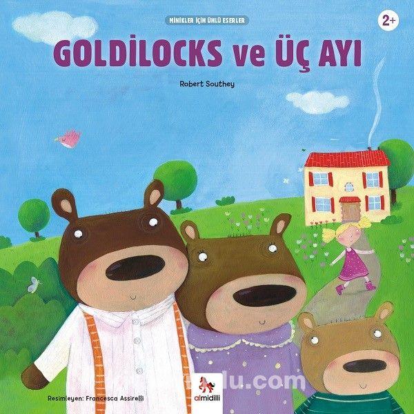 Goldilocks ve Üç Ayı / Minikler İçin Ünlü Eserler - Robert Southey pdf epub