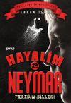 Hayalim Neymar 2 / Feleğin Sillesi
