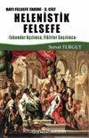 Helenistik Felsefe / Batı Felsefe Tarihi (3. Cilt) & İskender Açılınca, Fikirler Saçılınca