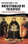 Hristiyanlık ve Felsefesi / Batı Felsefesi Tarihi (4. Cilt) & Yahudi ile Yunan'ın Nikahsız Halvetinden