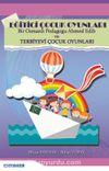 Eğitici Çocuk Oyunları & Bir Osmanlı Pedagogu Ahmed Edib ve Terbiyevi Çocuk Oyunları