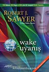 Www: Wake / Uyanış (Www Üçlemesi 1. Kitap)