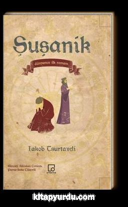 Şuşanik & Dünyanın İlk Romanı