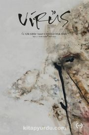 Virüs Üç Aylık Kültür Sanat ve Edebiyat Ortak Kitabı Sayı:2 Ocak-Şubat-Mart 2020