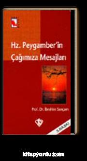 Hz. Peygamber'in Çağımıza Mesajları