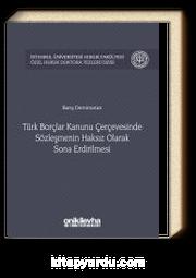 Türk Borçlar Kanunu Çerçevesinde Sözleşmenin Haksız Olarak Sona Erdirilmesi İstanbul Üniversitesi Hukuk Fakültesi Özel Hukuk Doktora Tezleri Dizisi No:11