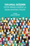 Toplumal Değişimin Eğitim-Mimari-Edebiyat ve Kadın Hayatına Etkileri