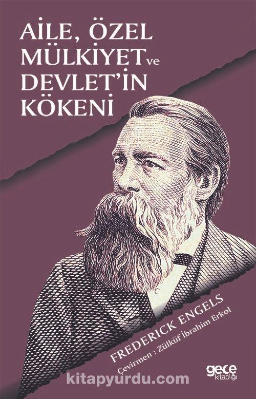 Aile, Özel Mülkiyet ve Devletin Kökeni - Friedrich Engels pdf epub