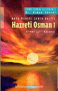 Hz. Osman 1: Haya Örneği Şehid Halife - Prof. Dr. Ahmet Lütfi Kazancı pdf epub