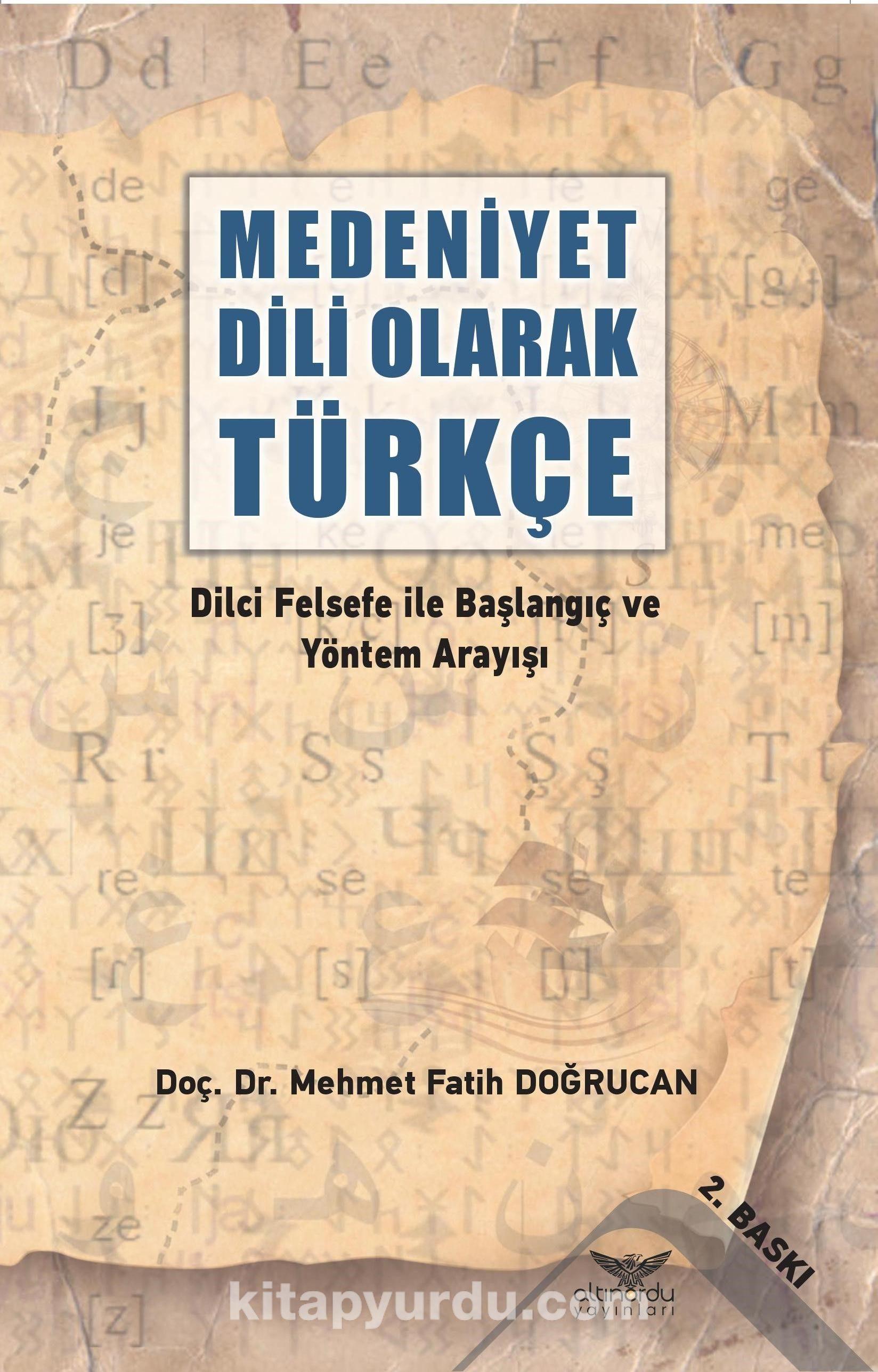 Medeniyet Dili Olarak TürkçeDilci Felsefe ile Başlangıç ve Yöntem Arayışı - Mehmet Fatih Doğrucan pdf epub
