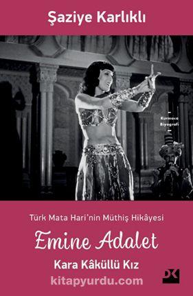 Emine Adalet Kara Kaküllü KızTürk Mata Hari'nin Hikayesi - Şaziye Karlıklı pdf epub