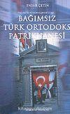 Toplum Bütünleşmemizde: Bağımsız Türk Ortodoks Patrikhanesi