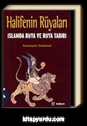 Halifenin Rüyaları & İslamda Rüya ve Rüya Tabiri