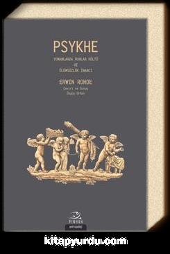 Psykhe & Yunanlarda Ruhlar Kültü ve Ölümsüzlük İnancı
