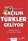 Kaçılın Türkler Geliyor