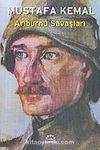 Arıburnu Savaşları & Mustafa Kemal