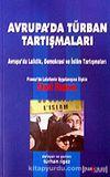Avrupa'da Türban Tartışmaları / Avrupa'da Laiklik Demokrasi ve İslam Tartışmaları: Fransa'da Laisitenin Uygulanışına İlişkin Stasi Raporu