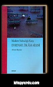 Modern Yalnızlığa Karşı Evrensel İslam Ailesi