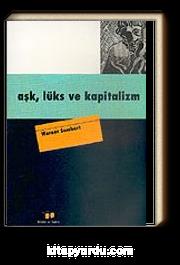 Aşk, Lüks ve Kapitalizm