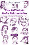 Türk Kültürünün Kadın Kahramanları & Cumhuriyet Dönemi