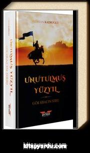 Unutulmuş Yüzyıl & Gök Kral'ın Sırrı