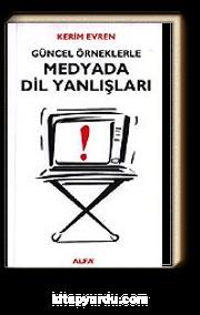 Güncel Örneklerle Medyada Dil Yanlışları