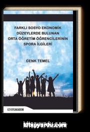 Farklı Sosyo Ekonomik Düzeylerde Bulunan Orta Öğretim Öğrencilerinin Spora İlgileri