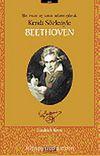 Beethoven Bir İnsan ve Sanat Adamı Olarak Kendi Sözleriyle