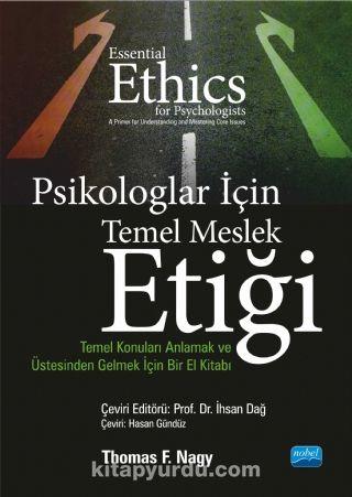 Psikologlar İçin Temel Meslek EtiğiTemel Konuları Anlamak ve Üstesinden Gelmek İçin Bir El Kitabı - Thomas F. Nagy pdf epub