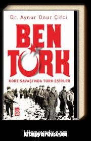 Ben Türk & Kore Savaşı'nda Türk Esirler