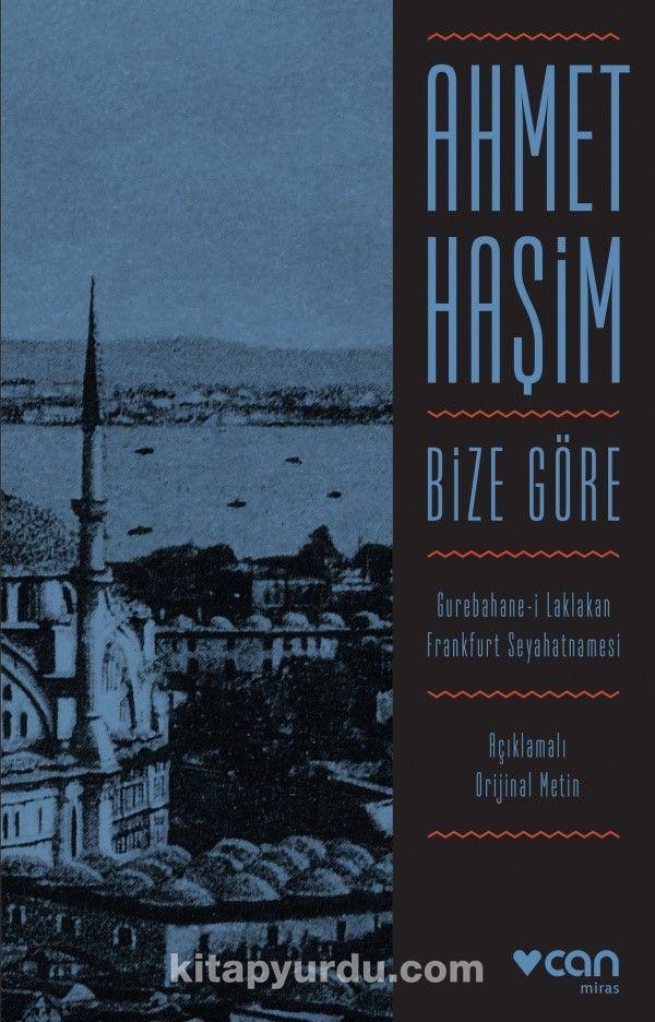 Bize Göre (Orijinal Metin) - Ahmet Haşim pdf epub