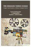 Türk Sinemasını Yeniden Okumak & Değişen Öykü Karakter ve Mekan Anlayışları Üzerine