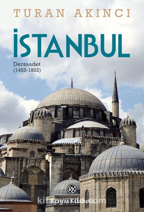İstanbulDersaadet (1453-1922) - Turan Akıncı pdf epub