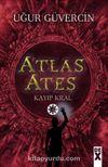 Atlas Ateş / Kayıp Kral