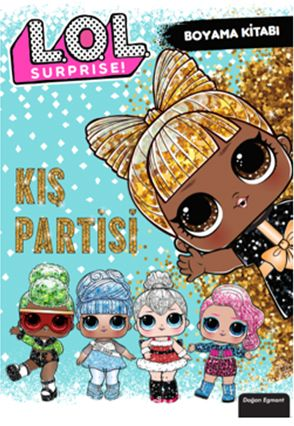 Lol Surprise Kis Partisi Boyama Kitabi Kollektif Kitapyurdu Com