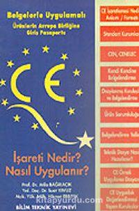Ürünlerin Avrupa Birliğine Giriş Pasaportu/CE İşareti Nedir? Nasıl Uygulanır?/Belgelerle Uygulamalı - Prof. Dr. Atila Bağrıaçık pdf epub
