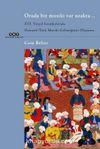 Orada Bir Musıki Var Uzakta... & XVI. Yüzyıl İstanbulu'nda  Osmanlı / Türk Musıki Geleneğinin Oluşumu