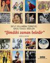 50'li Yıllarda Türkiye: Sazlı Cazlı Sözlük - Şimdiki Zaman Beledir (Karton Kapak)